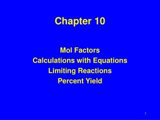Mol Factors Calculations with Equations Limiting Reactions Percent Yield