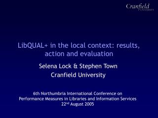 LibQUAL+ in the local context: results, action and evaluation