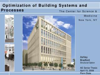 Ashley Bradford Structural Option AE Senior Thesis April 15, 2008 Penn State University