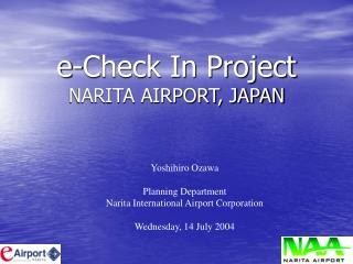 e-Check In Project NARITA AIRPORT, JAPAN