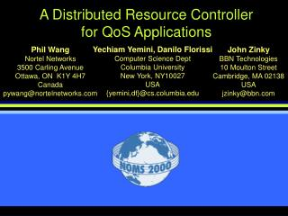 A Distributed Resource Controller  for QoS Applications