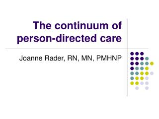 The continuum of person-directed care
