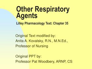 Other Respiratory Agents Lilley Pharmacology Text: Chapter 35