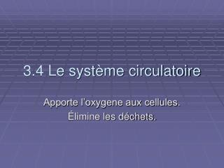 3.4 Le système circulatoire