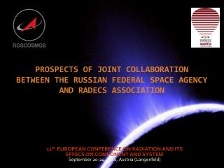 Prospects of joint collaboration between the Russian Federal Space Agency and RADECS association