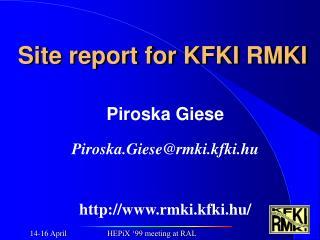 Site report for KFKI RMKI