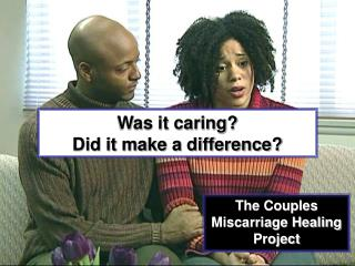 Was it caring?  Did it make a difference?