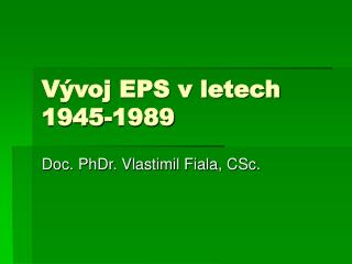 Vývoj EPS v letech 1945-1989