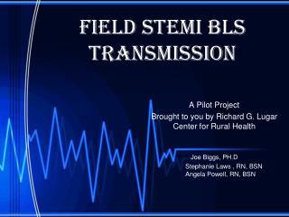Field STEMI BLS Transmission