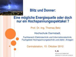 Blitz und Donner: Eine mögliche Energiequelle oder doch nur ein Hochspannungsspektakel ?