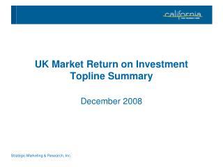 UK Market Return on Investment  Topline Summary
