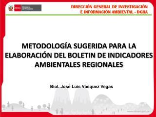 METODOLOGÍA SUGERIDA PARA LA ELABORACIÓN DEL BOLETIN DE INDICADORES AMBIENTALES REGIONALES