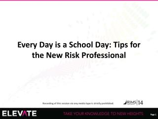 Every Day is a School Day: Tips for the New Risk Professional