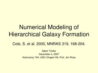 Numerical Modeling of Hierarchical Galaxy Formation