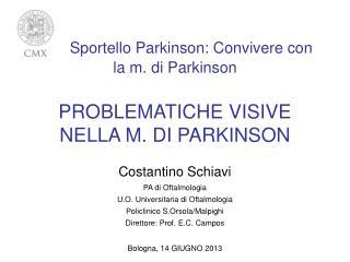 Sportello Parkinson: Convivere con la m. di Parkinson PROBLEMATICHE VISIVE NELLA M. DI PARKINSON