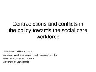 Contradictions and conflicts in the policy towards the social care workforce
