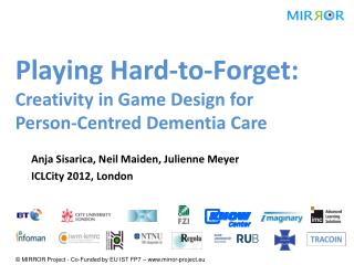 Playing  Hard- to -Forget: Creativity in Game Design  for  Person- Centred Dementia  Care