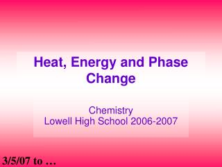 Heat, Energy and Phase Change