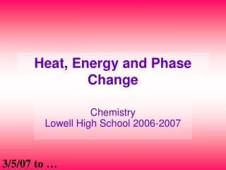 Heat, Energy and Phase Change