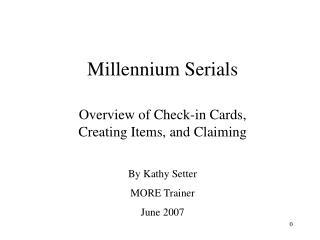 Millennium Serials