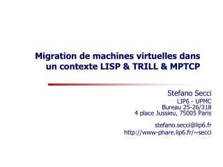 Migration de machines virtuelles dans un contexte LISP & TRILL & MPTCP