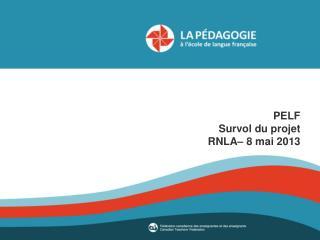 PELF Survol du projet RNLA– 8 mai 2013