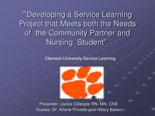 Presenter: Jackie Gillespie RN, MN, CNE Guests: Dr. Arlene Privette and Hillary Baker