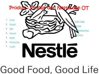 Produk – Produk dari Nestle dan OT