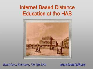 Internet Based Distance Education at the HAS
