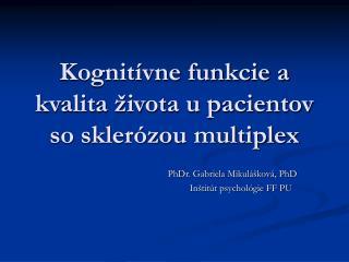 Kognitívne funkcie a kvalita života u pacientov so sklerózou multiplex