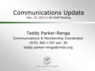 Communications Update Dec. 14, 2013 • All Staff Meeting