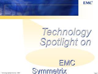 Technology Spotlight on EMC Symmetrix                 Remote Data Facility