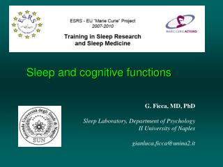 G. Ficca, MD, PhD Sleep Laboratory, Department of Psychology II University of Naples
