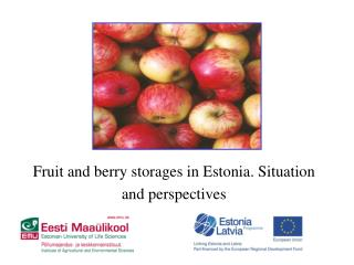 Fruit and berry storages in Estonia . S ituation and perspectives