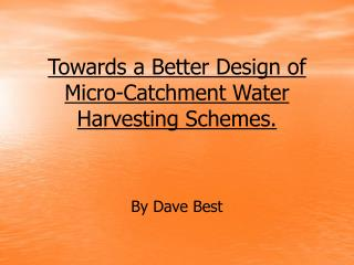 Towards a Better Design of Micro-Catchment Water Harvesting Schemes.