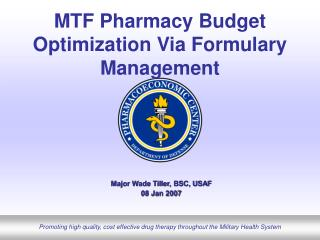 MTF Pharmacy Budget Optimization Via Formulary Management