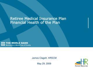 Retiree Medical Insurance Plan Financial Health of the Plan