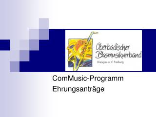 ComMusic-Programm  Ehrungsanträge