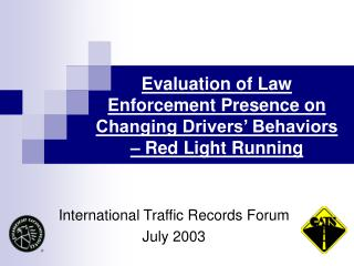 Evaluation of Law Enforcement Presence on Changing Drivers' Behaviors – Red Light Running