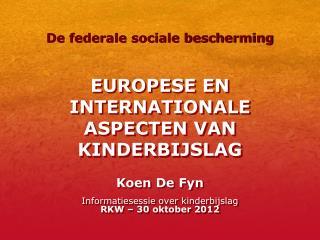 EUROPESE EN INTERNATIONALE ASPECTEN VAN KINDERBIJSLAG