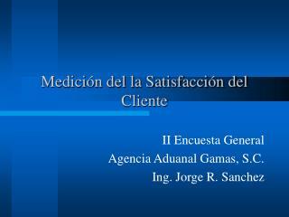 Medición del la Satisfacción del Cliente