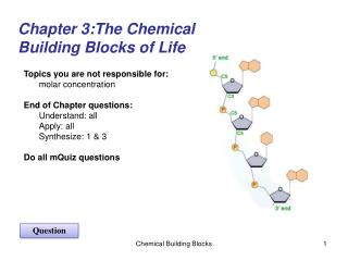Chapter 3:The Chemical  Building Blocks of Life
