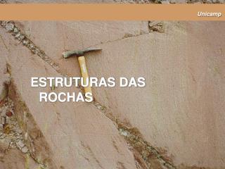 ESTRUTURAS DAS ROCHAS