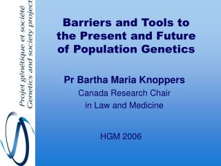Barriers and Tools to the Present and Future of Population Genetics