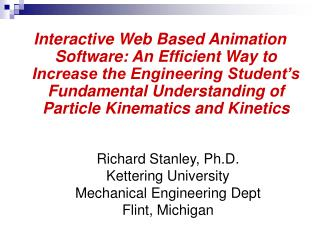 Richard Stanley, Ph.D. Kettering University Mechanical Engineering Dept Flint, Michigan