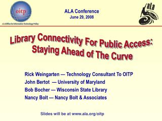 Rick Weingarten  —  Technology Consultant To OITP John Bertot   —  University of Maryland