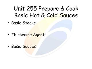 Unit 255 Prepare  Cook Basic Hot  Cold Sauces