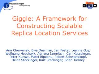 Giggle: A Framework for Constructing Scalable Replica Location Services