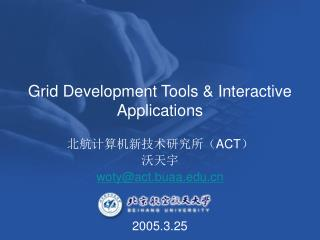 Grid Development Tools & Interactive Applications