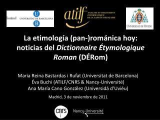 La  etimología  (pan-) románica hoy : noticias del Dictionnaire Étymologique Roman  (DÉRom)
